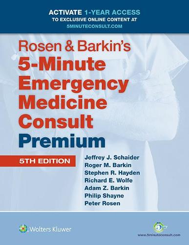 Rosen & Barkin's 5-Minute Emergency Medicine Consult Premium Edition: 1-year Enhanced Online Access + Print - The 5-Minute Consult Series (Hardback)