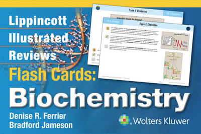 Lippincott Illustrated Reviews Flash Cards: Biochemistry - Lippincott Illustrated Reviews Series