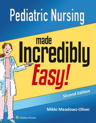 Pediatric Nursing Made Incredibly Easy - Incredibly Easy! Series (R) (Paperback)