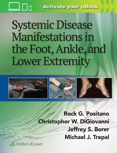Systemic Disease Manifestations in the Foot, Ankle, and Lower Extremity (Hardback)