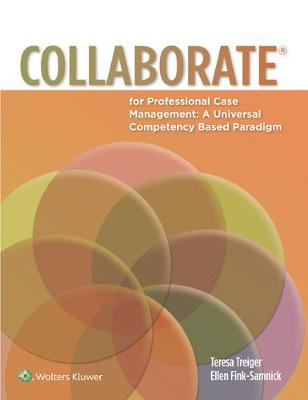 COLLABORATE(R) for Professional Case Management: A Universal Competency-Based Paradigm (Paperback)