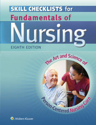 Skill Checklists for Fundamentals of Nursing: The Art and Science of Person-Centered Nursing Care (Paperback)