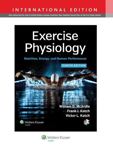 Exercise Physiology: Nutrition, Energy, and Human Performance (Hardback)