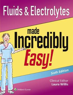 Fluids & Electrolytes Made Incredibly Easy! - Incredibly Easy! Series (R) (Paperback)