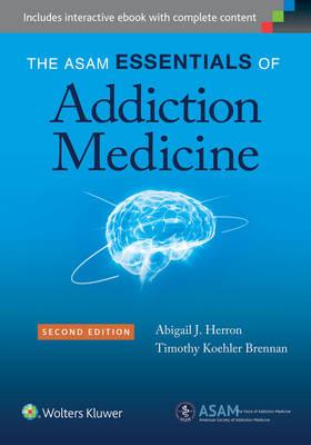 The ASAM Essentials of Addiction Medicine (Paperback)