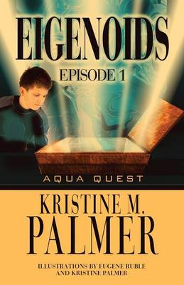 Eigenoids Episode 1: Aqua Quest (Paperback)