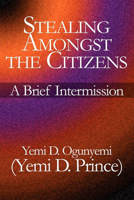 Stealing Amongst the Citizens: A Brief Intermission (Paperback)