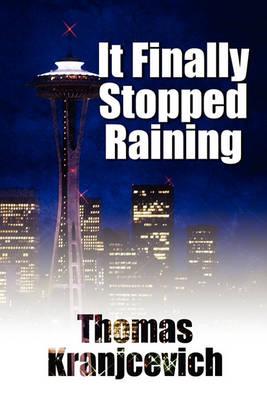 It Finally Stopped Raining (Paperback)