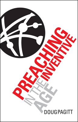 Preaching in the Inventive Age (Paperback)