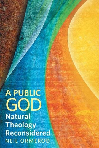 A Public God: Natural Theology Reconsidered (Paperback)