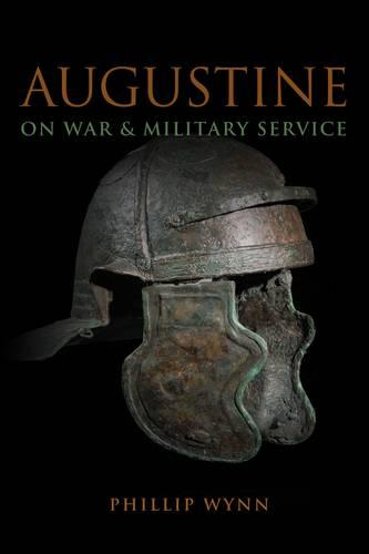 Augustine on War and Military Service (Paperback)