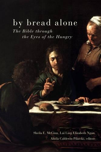 By Bread Alone: The Bible Through the Eyes of the Hungry (Paperback)