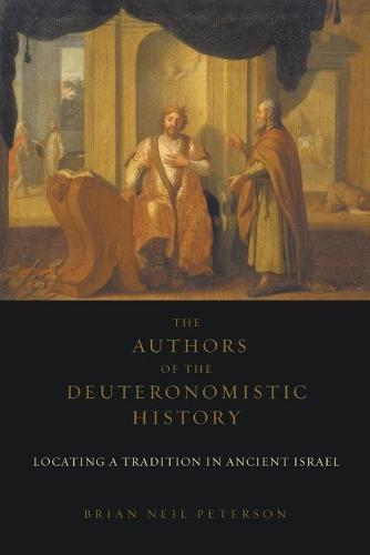 The Authors of the Deuteronomistic History: Locating a Tradition of Ancient Israel (Paperback)