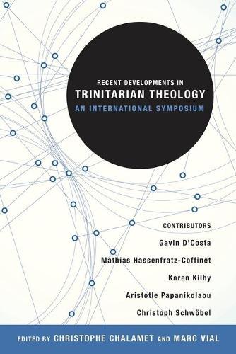 Recent Developments in Trinitarian Theology: An International Symposium (Paperback)