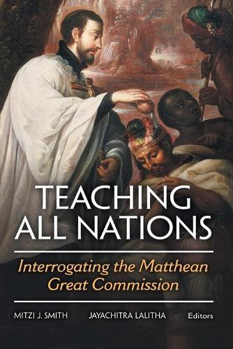 Teaching all nations: Interrogating the Matthean Great Commission (Paperback)