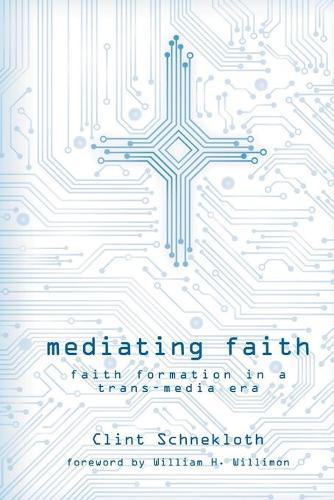 Mediating Faith: Faith Formation in a Trans-media Era (Paperback)