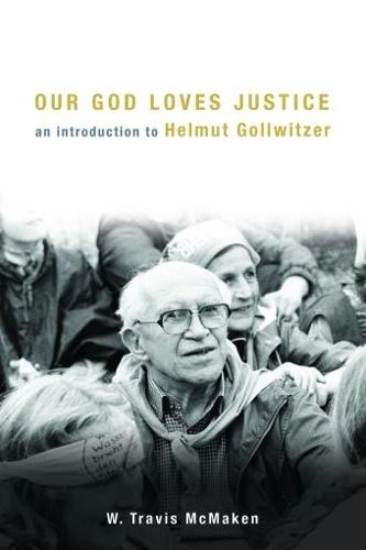 Our God Loves Justice: An Introduction to Helmut Gollwitzer (Paperback)