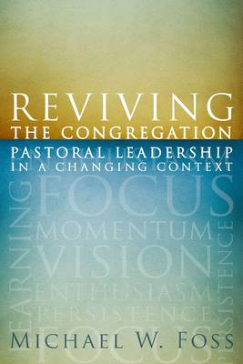 Reviving the Congregation: Pastoral Leadership in a Changing Context (Paperback)