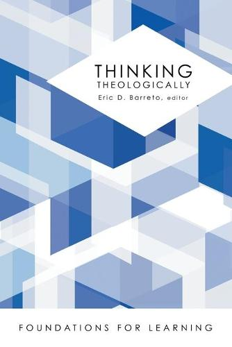 Thinking Theologically (Paperback)