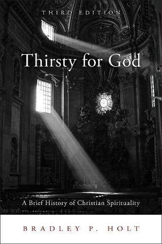 Thirsty for God: A Brief History of Christian Spirituality (Paperback)