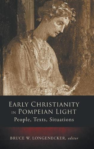 Early Christianity in Pompeian Light: People, Text, Situations (Hardback)