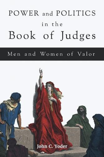 Power and Politics in the Book of Judges: Men and Women of Valor (Paperback)