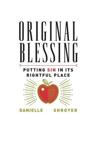 Original Blessing: Putting Sin in its Rightful Place (Paperback)