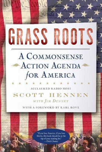 Grass Roots: A Commonsense Action Agenda for America (Paperback)