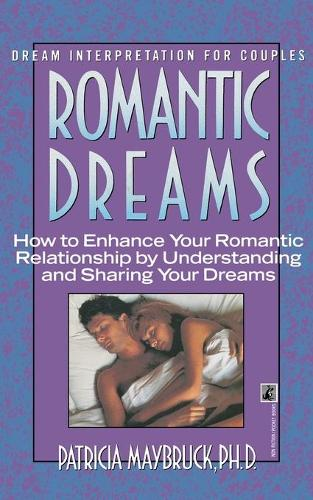 ROMANTIC DREAMS: HOW TO ENHANCE INTIMATE RELATNSHP (Paperback)