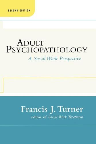 Adult Psychopathology, Second Edition: A Social Work Perspective (Paperback)
