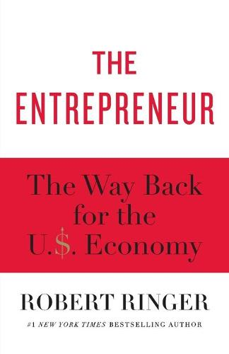 The Entrepreneur: The Way Back for the U.S. Economy (Paperback)