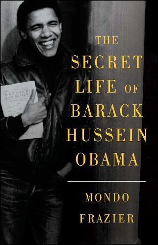 The Secret Life of Barack Hussein Obama (Paperback)