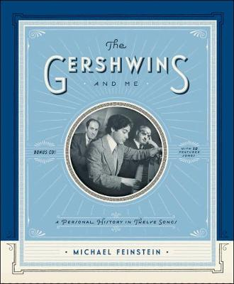 Gershwins And Me, The (deluxe Edition): A Personal History in Twelve Songs (Hardback)