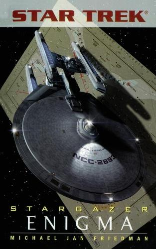 Star Trek: The Next Generation: Stargazer: Enigma - Star Trek: Stargazer (Paperback) 5 (Paperback)