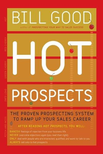 Hot Prospects: The Proven Prospecting System to Ramp Up Your Sale (Paperback)