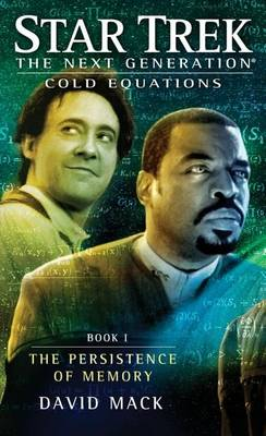 Cold Equations: The Persistence of Memory: Book One - Star Trek: The Next Generation (Paperback)