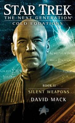 Cold Equations: Silent Weapons: Book Two - Star Trek: The Next Generation (Paperback)