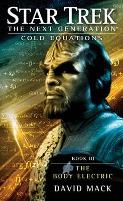Cold Equations: The Body Electric: Book Three - Star Trek: The Next Generation (Paperback)