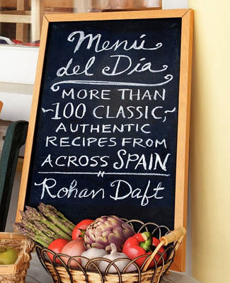 Menu Del Dia: More Than 100 Classic, Authentic Recipes From Acro (Paperback)