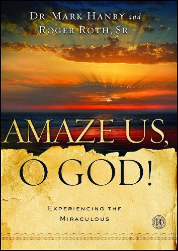 Amaze Us, O God!: Experiencing the Miraculous (Paperback)