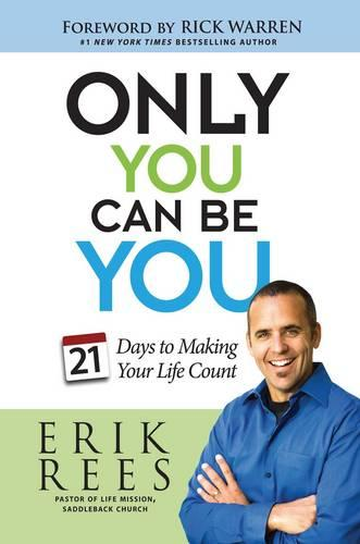 Only You Can Be You: 21 Days to Making Your Life Count (Paperback)