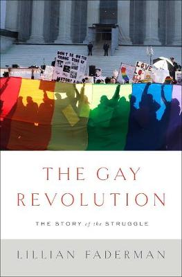 The Gay Revolution: The Story of the Struggle (Hardback)