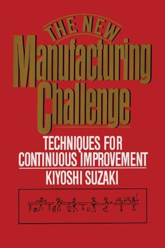 New Manufacturing Challenge: Techniques for Continuous Improvement (Paperback)