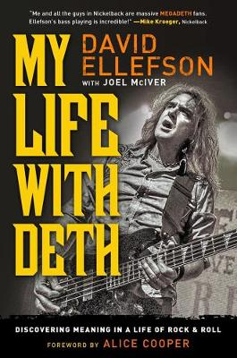 My Life With Deth: Discovering Meaning in a Life of Rock & Roll (Hardback)