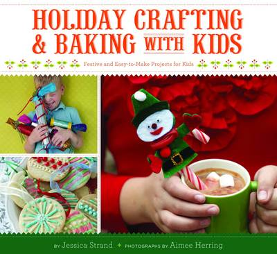 Holiday Crafting and Baking with Kids (Paperback)