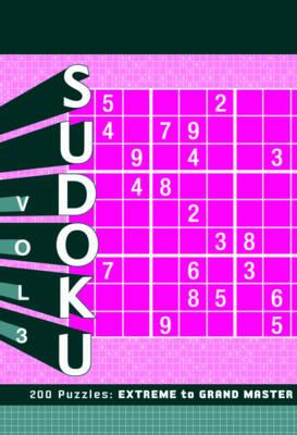 Sudoku Vol. 3: Extreme to Grand Master (Paperback)