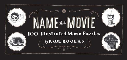 Name That Movie: 100 Illustrated Movie Puzzles (Hardback)