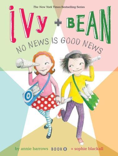 Ivy + Bean No News Is Good News - Ivy & Bean 8 (Paperback)