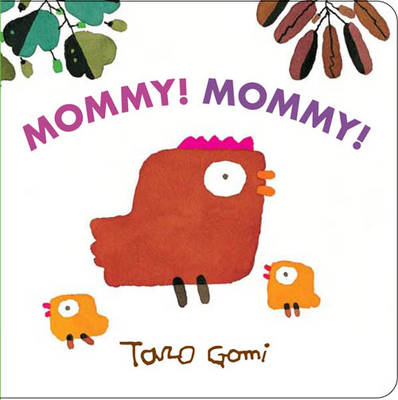 Mommy! Mommy! (Board book)