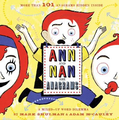 Ann and Nan are Anagrams: A Mixed-Up Word Dilemma (Hardback)